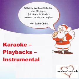 Weihnachtslieder Zum Mitsingen.Fröhliche Weihnachtslieder Zum Mitsingen Nicht Nur Für Kinder Neu Und Modern Arrangiert Karaoke Playbacks Instrumental Par Ellen Obier