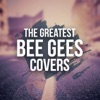 The Greatest Bee Gees Covers