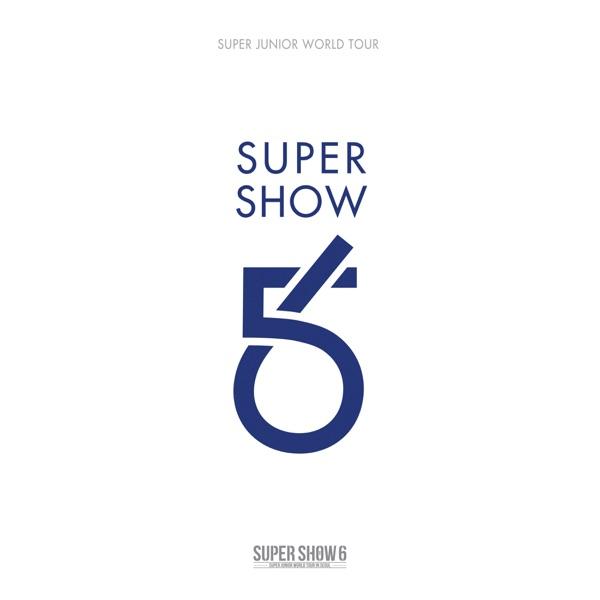 SUPER SHOW 6 - SUPER JUNIOR The 6th WORLD TOUR (Live)