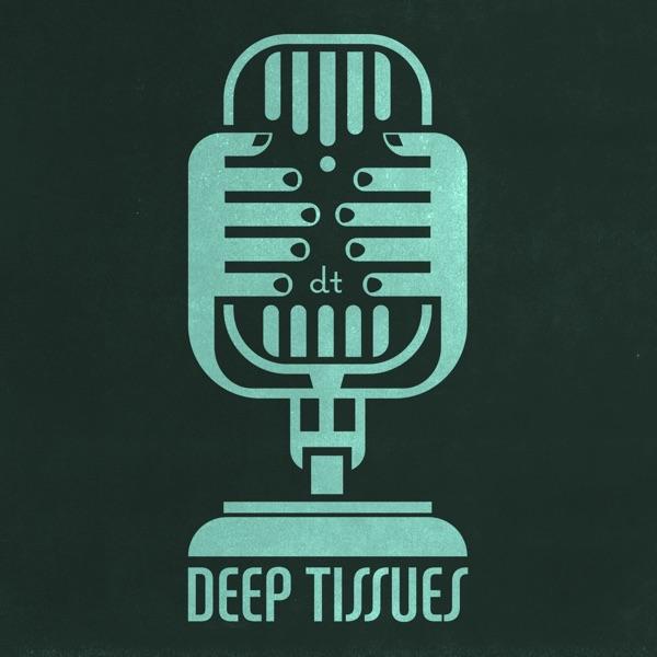 Deep Tissues™