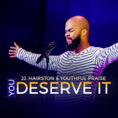 You Deserve It (feat. Bishop Cortez Vaughn)