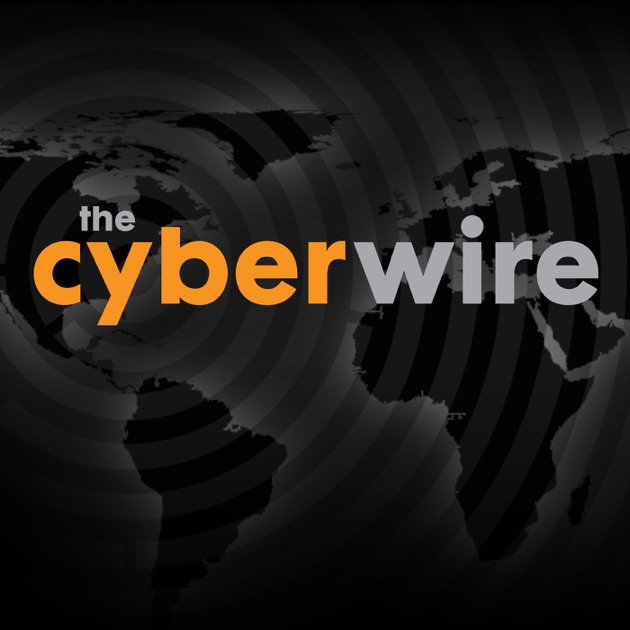 The CyberWire by THE CYBERWIRE on Apple Podcasts