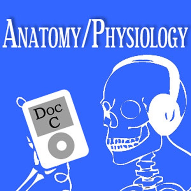 MOOC Podcast: Intro to Anatomy and Physiology with Doc C by Dr ...