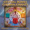 Crystal Bowls Chakra Chants - Jonathan Goldman & Crystal Tones