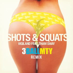 Shots & Squats (feat. Tham Sway) [3BallMTY Remix] - Single Mp3 Download