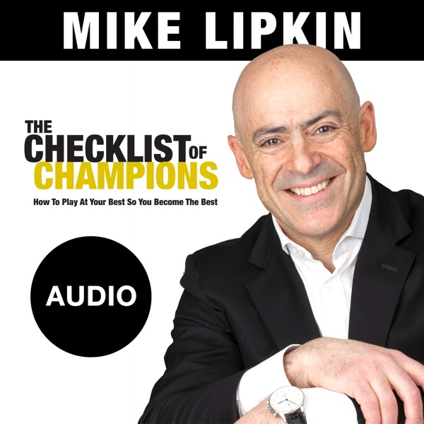 Mike Lipkin's Audio Podcast, World-Renowned Motivator and Communicator