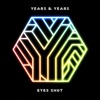 Eyes Shut (Honne Remix) - Single, Years & Years