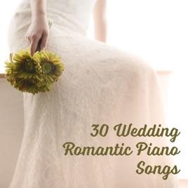 30 Wedding Romantic Piano Songs Smooth Jazz Music For Celebration Elegant Dinner Party Sentimental Reception