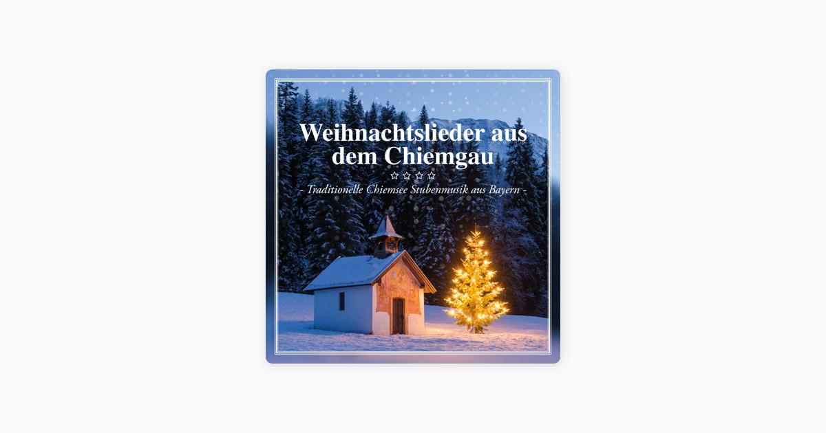 Weihnachtslieder aus dem Chiemgau: Traditionelle Chiemsee ...