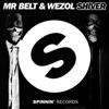 Mr Belt & Wezol - Shiver