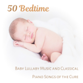 50 Bedtime: Baby Lullaby Music And Classical Piano Songs Of The Cure, Little One Trouble Sleeping, Total Relaxation And Deep Sleep Meditation For Small Einstein-Various Artists