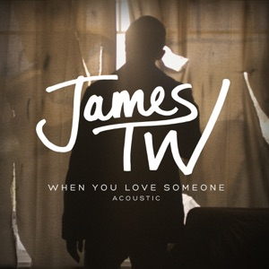 When You Love Someone (Acoustic) - Single Mp3 Download