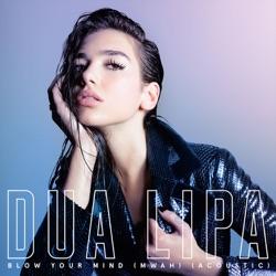 View album Dua Lipa - Blow Your Mind (Mwah) [Acoustic] - Single