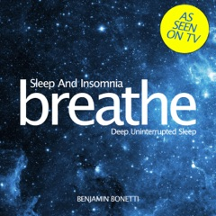 Breathe - Sleep and Insomnia: Deep Uninterrupted Sleep: Mindfulness Meditation