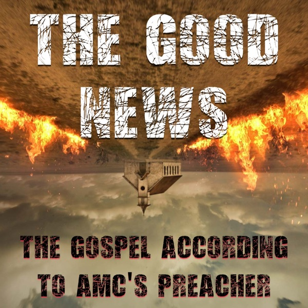 The Good News: The Gospel According to AMC's Preacher