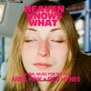 Heaven Knows What - Official Soundtrack