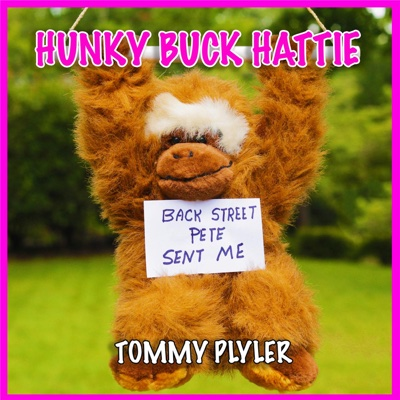 Hunky Buck Hattie - Single - Tommy Plyler album