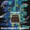 Buy Alteration by Head Phones President on iTunes (金屬)