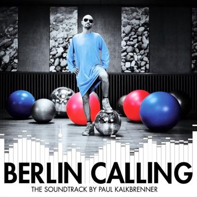 Berlin Calling (The Soundtrack by Paul Kalkbrenner) - Paul Kalkbrenner