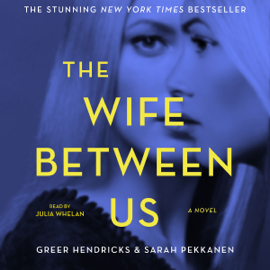 The Wife Between Us (Unabridged) audiobook