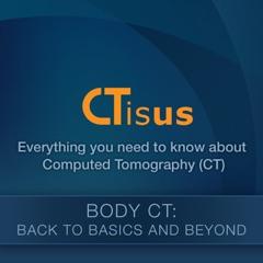 Body CT 2015-2016: Back to Basics and Beyond - CTisus.com