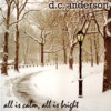 All Is Calm, All Is Bright - D.C. Anderson