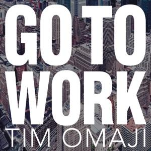 Tim Omaji - Go to Work - Line Dance Music