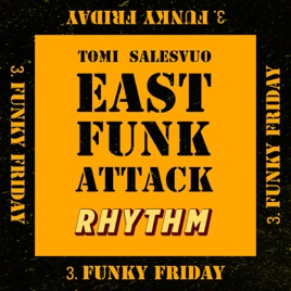 Funky Friday - Single by Tomi Salesvuo East Funk Attack