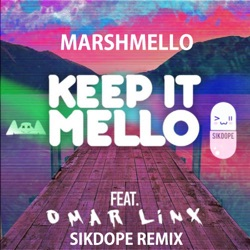 View album Marshmello - Keep It Mello (feat. Omar LinX) [Sikdope Remix] - Single