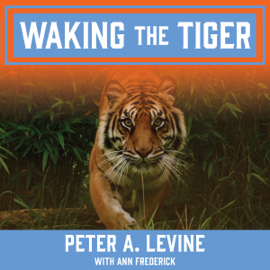 Waking the Tiger: Healing Trauma (Unabridged) audiobook