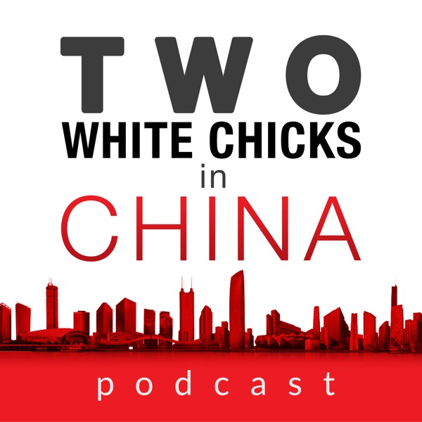 Two White Chicks in China: Live in China | Learn Chinese | Make Money in Asia | Shenzhen