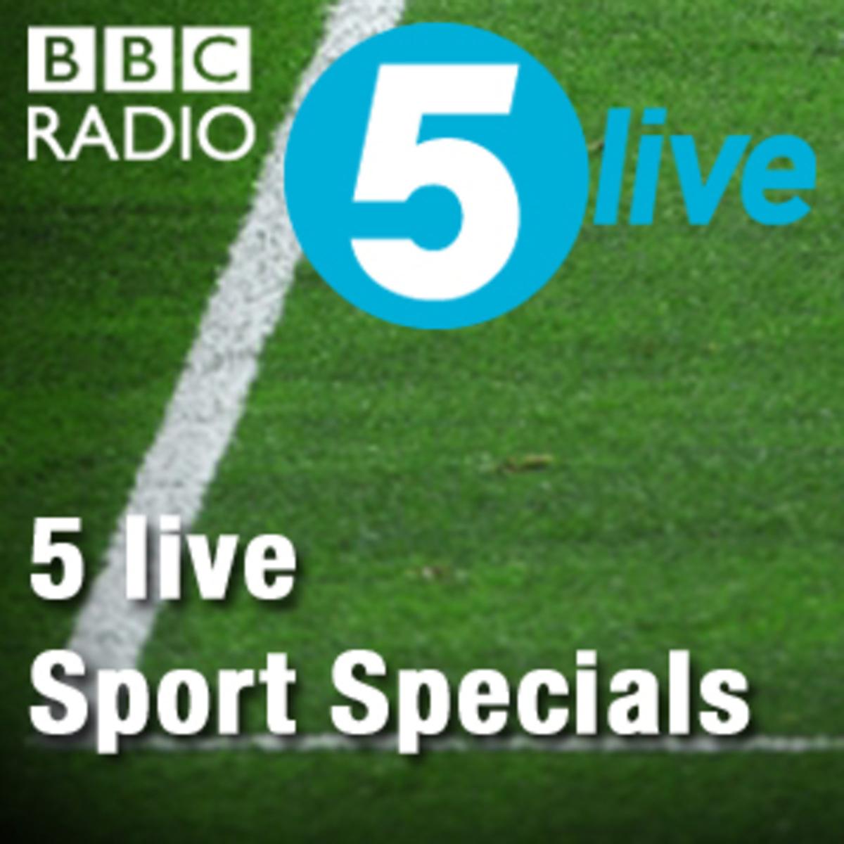 Best episodes of 5 live Sport Specials | Podyssey Podcasts