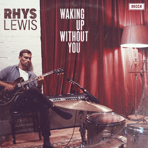 Rhys Lewis - Waking Up Without You