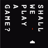 Shall We Play a Game? podcast