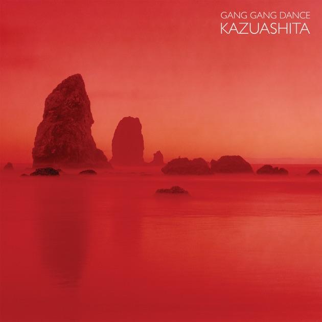 Gang Gang Dance – Kazuashita [iTunes Plus M4A] | iplusall.4fullz.com