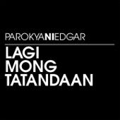 Parokya Ni Edgar - Lagi Mong Tatandaan