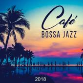 Café Bossa Jazz: Música Caliente 2018, Best of 30 Sensual Rhythms, Latin Club del Mar, Moody Jazz Collection