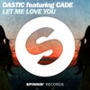 Let Me Love You (feat. CADE) - Single