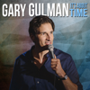 It's About Time - Gary Gulman