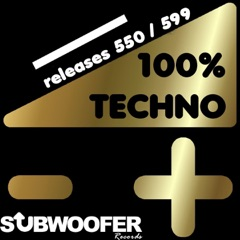 100% Techno Subwoofer Records, Vol. 12 (Releases 550 / 599)