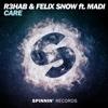 Care (feat. Madi) - Single - Felix Snow & R3HAB