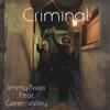 Criminal (feat. Green Valley) - Single - Jimmy Rivas