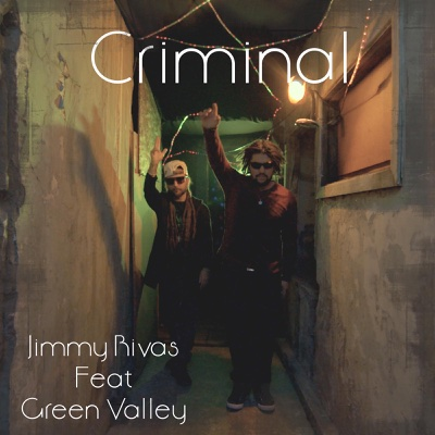 Criminal (feat. Green Valley) - Single - Jimmy Rivas album