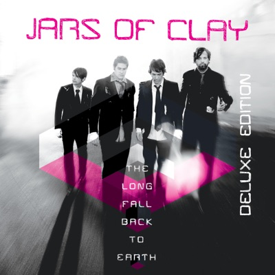 The Long Fall Back to Earth (Deluxe Edition) - Jars Of Clay