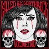 Killed By Deathrock, Vol. 2
