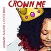Crown Me (feat. Cory Bux) - Single - Ashanti Major
