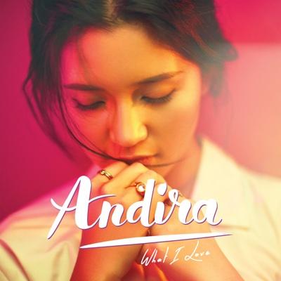 What I Love - Andira album