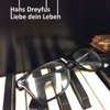 Liebe dein Leben - Hans Dreyfus