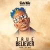 Shatta Wale, Natty Lee & Addi - True Believer