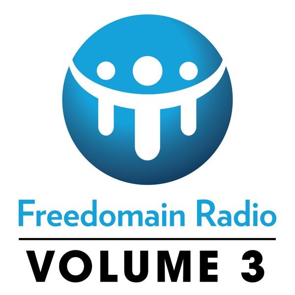 Freedomain Radio! Volume 3: Shows 562 - 897